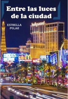 """Libro. """"Entre las luces de la ciudad"""" Leer online"""