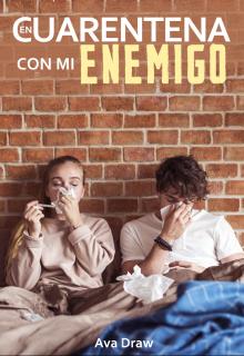"""Libro. """"En cuarentena con mi enemigo"""" Leer online"""