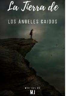 """Libro. """"La Tierra de los Ángeles Caídos"""" Leer online"""
