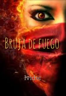 """Libro. """"Bruja de fuego """" Leer online"""