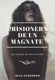 """Libro. """"Prisionera De Un Magnate """" Leer online"""