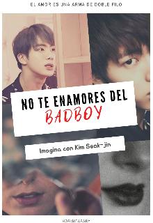 """Libro. """"No te enamores del bad boy con Kim Seok Jin"""" Leer online"""