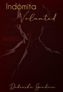 "Libro. ""Indómita Voluntad"" Leer online"