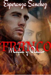 """Libro. """"Franco (mafia y Placer)"""" Leer online"""