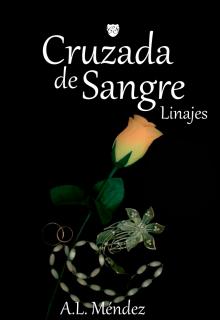 "Libro. ""Cruzada de sangre - Linajes "" Leer online"