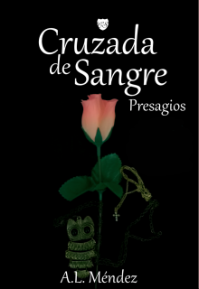 """Libro. """"Cruzada de Sangre - Presagios"""" Leer online"""