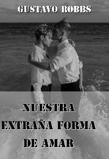 """Libro. """"Nuestra Extraña Forma de Amar """" Leer online"""
