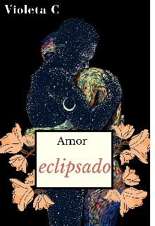 "Libro. ""Amor eclipsado. "" Leer online"