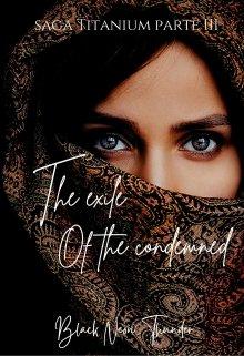 "Libro. ""The exile Of The Condemned (saga titanium parte Iii)"" Leer online"