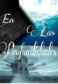 """Libro. """"En Las Profundidades. +18"""" Leer online"""