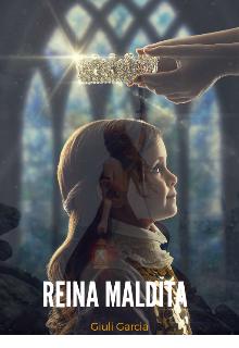 "Libro. ""Reina Maldita"" Leer online"