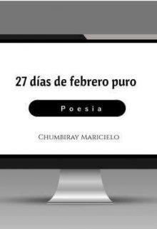 """Libro. """"27 días de febrero puro"""" Leer online"""