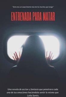 "Libro. ""Entrenada Para Matar "" Leer online"