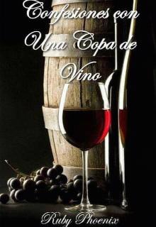 """Libro. """"Confesiones con una Copa de Vino."""" Leer online"""