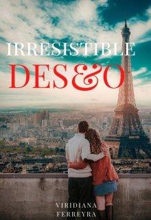"Libro. ""Irresistible Deseo"" Leer online"
