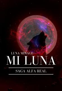 "Libro. ""Mi Luna《saga Alfa Real》"" Leer online"