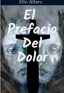 """Libro. """"El Prefacio Del Dolor """" Leer online"""