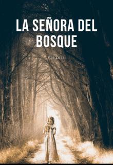 """Libro. """"La Señora del Bosque"""" Leer online"""