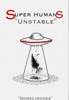 """Libro. """"Super Humans: Unstable"""" Leer online"""
