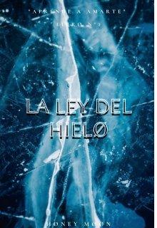 """Libro. """"La ley del hielø """"Aprende a amarte"""" Libro N°2"""" Leer online"""