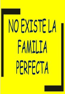 "Libro. ""La Familia Perfecta."" Leer online"