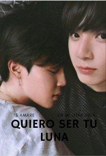 """Libro. """"Quiero ser tu Luna"""" Leer online"""