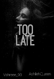"""Book. """"Too Late"""" read online"""