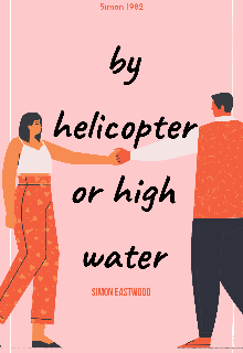"Book cover ""By helicopter or high water"""