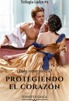 """Libro. """"Protegiendo El Corazón (lady sinvergüenza)*t.L#2"""" Leer online"""