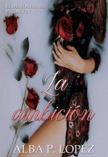 """Libro. """"La ambición (hermanas Adams 2)"""" Leer online"""