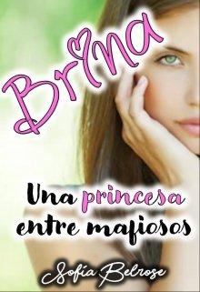 """Libro. """"Brina, una princesa entre mafiosos"""" Leer online"""