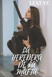 "Libro. ""La Heredera De La Mafia"" Leer online"