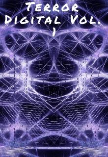 """Libro. """"Terror Digital Volumen 1"""" Leer online"""
