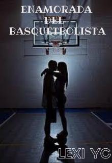 """Libro. """"Enamorada Del Basquetbolista"""" Leer online"""