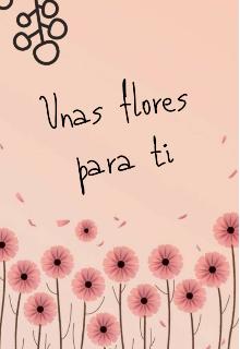 """Libro. """"Unas flores para ti """" Leer online"""