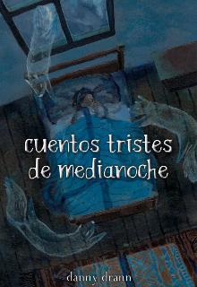 """Libro. """"Cuentos tristes de medianoche"""" Leer online"""