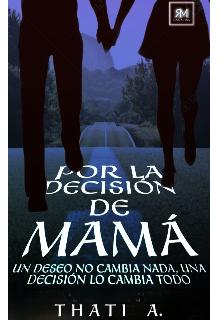 """Libro. """"Por la decisión de mamá """" Leer online"""