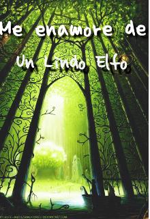 """Libro. """"Me Enamoré De Un Lindo Elfo"""" Leer online"""