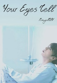 """Libro. """"Your Eyes Tell [junhope] [two-shot] [angst] [song-fic]"""" Leer online"""