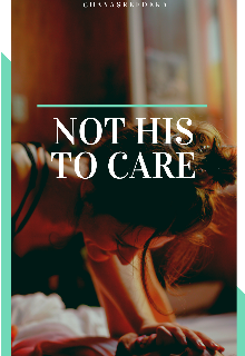 "Book. ""Not His To Care"" read online"