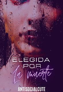 """Libro. """"Elegida Por La Muerte #2"""" Leer online"""