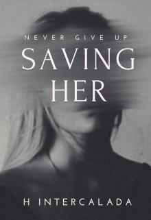 """Libro. """"Saving Her"""" Leer online"""