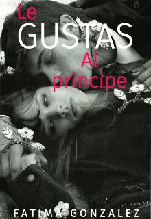 """Libro. """"Le Gustas Al PrÍncipe!"""" Leer online"""