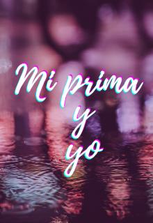 """Libro. """"Mi prima y yo"""" Leer online"""