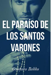 """Libro. """"""""El Paraíso de los Santos Varones"""" Gay lgbt """" Leer online"""