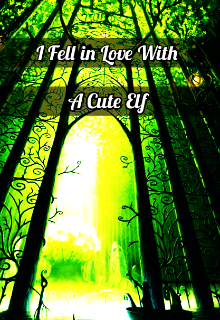 "Book. ""I Fell In Love With A Cute Elf"" read online"