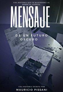 """Libro. """"Mensaje de un futuro oscuro."""" Leer online"""