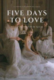 """Libro. """"Five days to love"""" Leer online"""