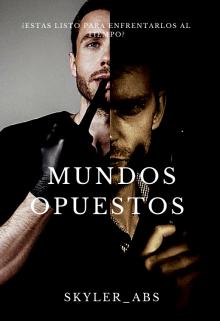 """Libro. """"Mundos Opuestos (#1 trilogía distintos)"""" Leer online"""