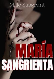 """Libro. """"María Sangrienta """" Leer online"""